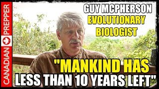 Humans Will be Extinct in 10 years: Dr. Guy Mcpherson