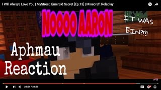 NO AARON! | APHMAU REACTION | I Will Always Love You | MyStreet: Emerald Secret [Ep.13]
