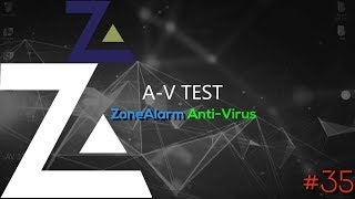 ZoneAlarm Anti-Virus | Vulnerability Demonstration | A-V Test #35