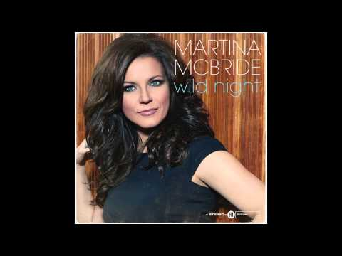 Martina McBride - Wild Night (Audio)