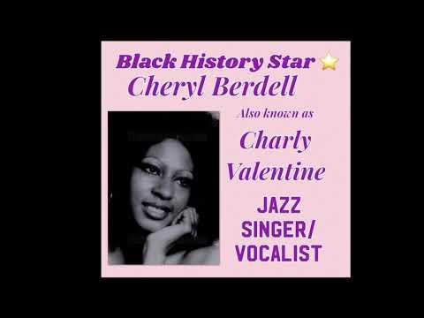 Cheryl Berdell aka Charly Valentine Black History Icon