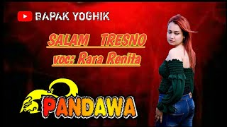 SALAM TRESNO voc: RARA RENITA by PANDAWA entertainment