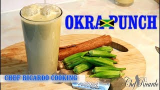 Okra Punch How To Make Jamaica Okra Punch | Recipes By Chef Ricardo