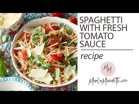 Quick Spaghetti with Fresh Tomato Sauce Recipe