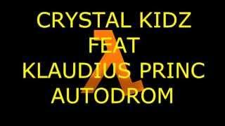 CRYSTAL KIDZ feat. KLAUDIUS PRINC - AUTODROM (Gabe Newell diss)
