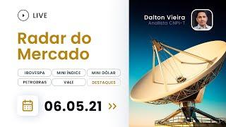 Radar do Mercado - IBOV, WINM21, WDOM21, PETR4, VALE3, GGBR4, WEGE3, MRFG3 e destaques