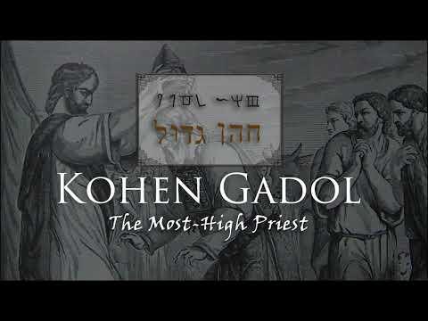 Kohen Gadol: The Priest Most High