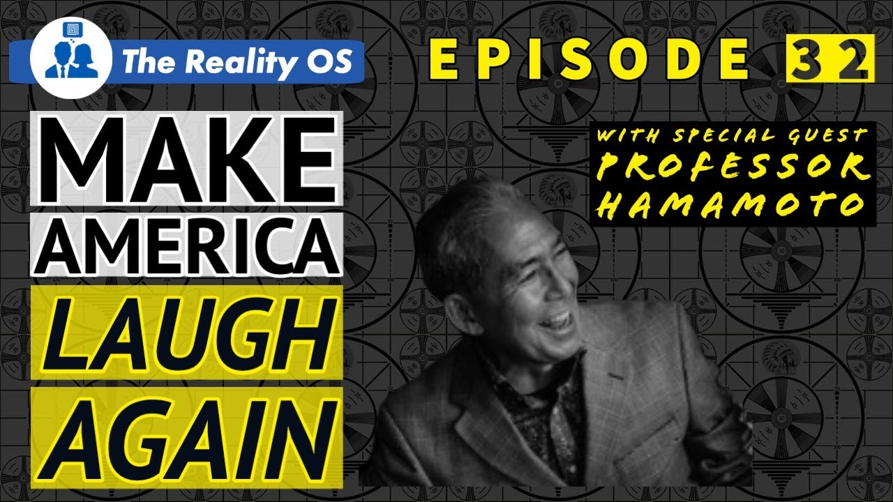 Make America Laugh Again with Special Guest Professor Hamamoto