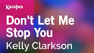 Karaoke Don't Let Me Stop You - Kelly Clarkson *