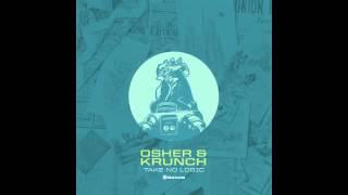 Osher & Krunch - Take No Logic - Official
