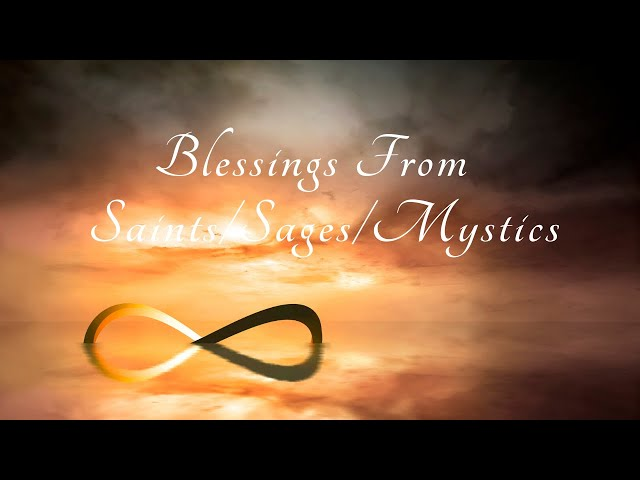 Blessings From The Saints/Sages/Mystics