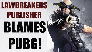 Lawbreakers Publisher BLAMES PUBG For Its Failure, But Is That Really The Case?