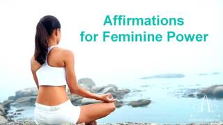 Affirmations for Feminine Power- by Andrea Andras