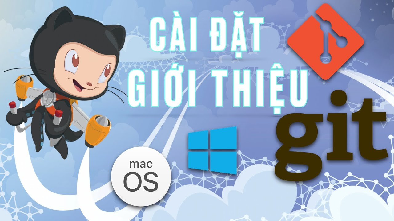 Git & GitHub là gì? - Hướng dẫn Cài đặt Git trên Windows và Mac PC | Tự Học Git & GitHub #1