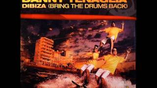 Danny Tenaglia-Dibiza (Bring The Drums Back) Kick Ass Mix