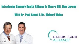 Kennedy Health Alliance - Cherry Hill New Jersey Office Introduction and Physician Profile