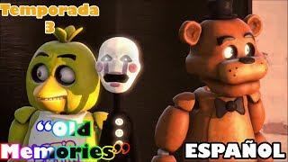 (SFM/FNAF) Old Memories (Season 3)(Episodio 4)(Español)(By Abby SFM)