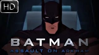 Batman Assault on Arkham: Official Trailer! HD
