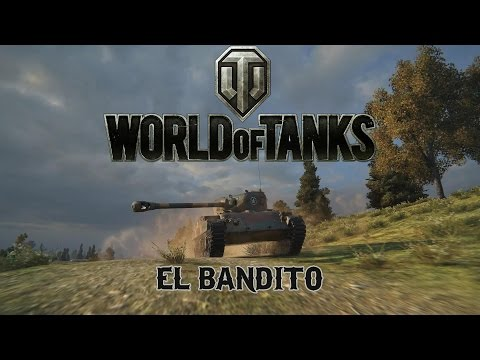 World of Tanks - El Bandito