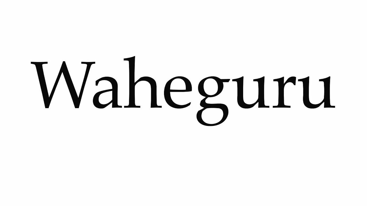 How to Pronounce Waheguru - YouTube