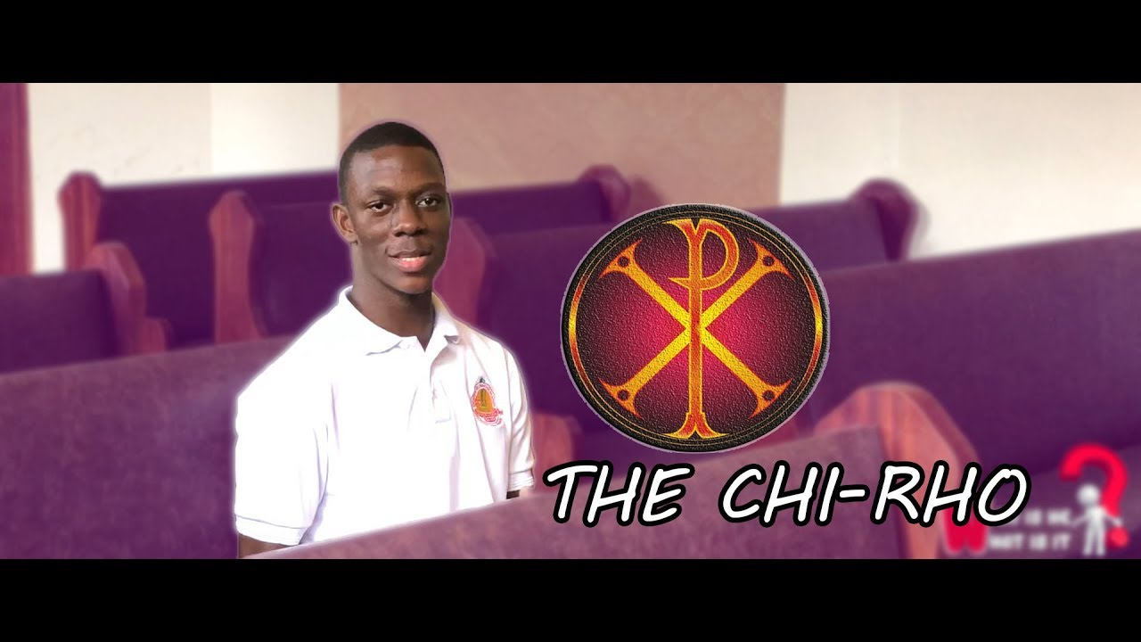 The Chi Rho Symbol Who Is He What Is It Youtube