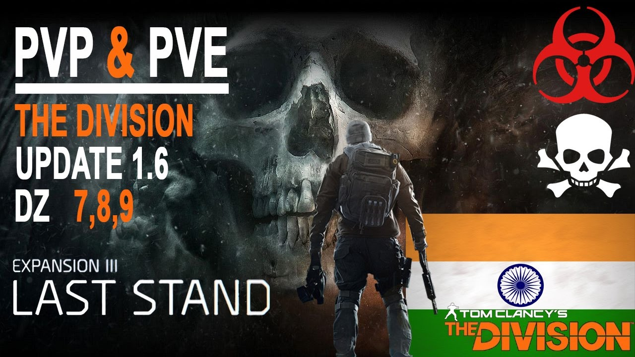 The Division Update 1.6 Last Stand... Dark zone (PVP & PVE ...