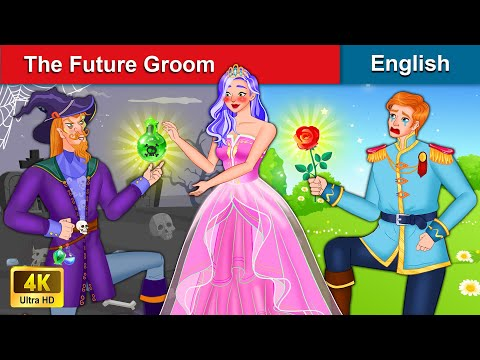 The Future Groom 🤴 Bedtime stories 🌛 Fairy Tales For Teenagers | WOA Fairy Tales