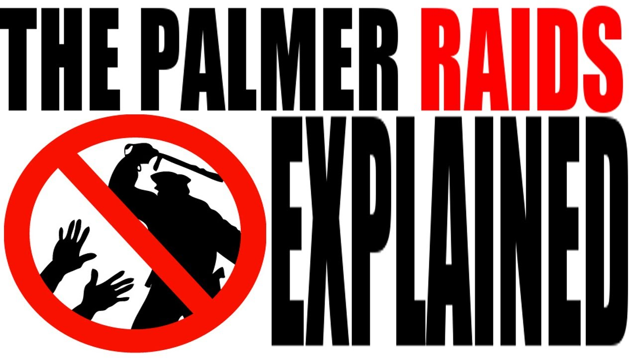 palmer raids The palmer raids were attempts by the united states department of justice to  arrest and deport radical leftists, especially anarchists, from the united states.