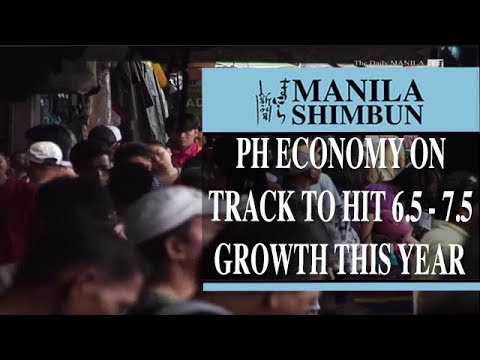 Ph economy on track to hit 6.5 - 7.5 growth this year