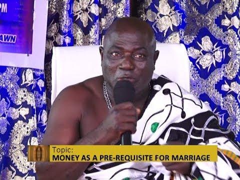 Money as Pre-Requisite for Marriage - Awaresem on Adom TV (25-10-18)