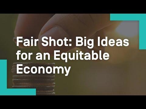 Fair Shot: Big Ideas for an Equitable Economy