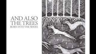 And Also The Trees - Winter Sea