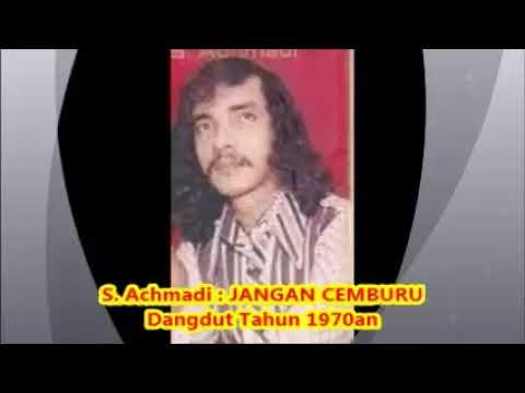 S. Achmadi  -- JANGAN CEMBURU --  Om.  Awara - Lagu Dangdut Tahun 1970an  --  1,1