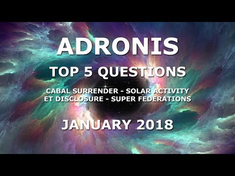 Adronis Top 5 Questions January 2018  NewEarthTeachings.com