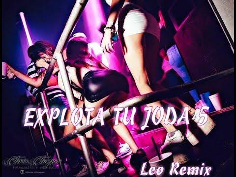 EXPLOTA TU JODA #5 ✘ LEO REMIX (FIESTA 2019)