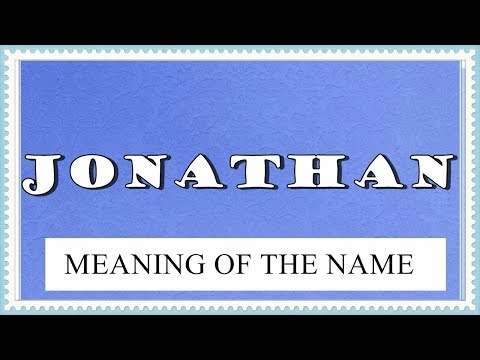 MEANING OF THE NAME JONATHAN , FUN FACTS , HOROSCOPE
