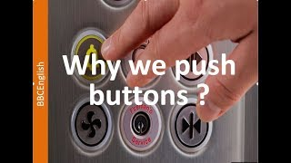 Why We Push Buttons BBC 6 Minutes English 2019