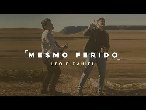 Mesmo Ferido - Léo & Daniel | CLIPE OFICIAL