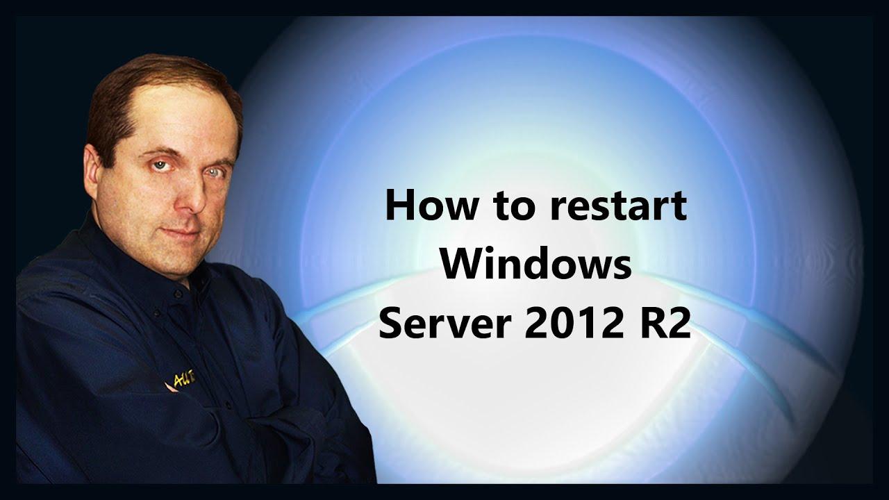 How To Restart Windows Server 2012 R2 YouTube