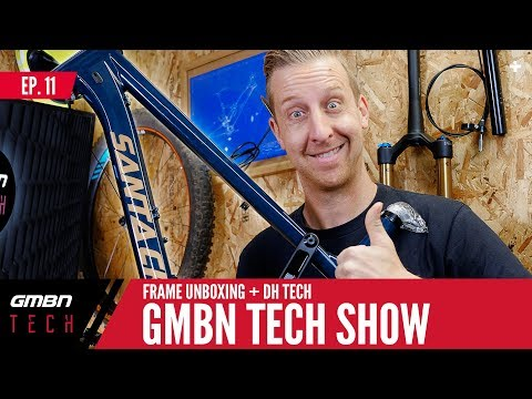 DH Tech Rumours + Bike Build Frameset Unboxing | GMBN Tech Show Ep. 11