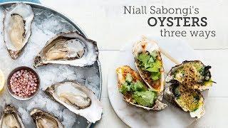 Niall Sabongi's Oysters - 3 Ways