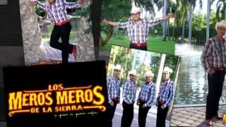 Quien Soy Yo sin Ella _ Los Meros Meros DE la Sierra Promocinal 2012 IG.DIGITAL