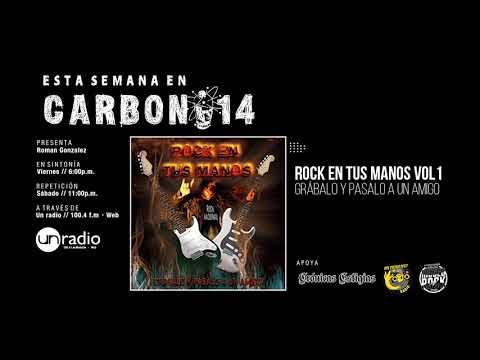 carbono 14 /viernes 6 de octubre / rock en tus manos vol 1