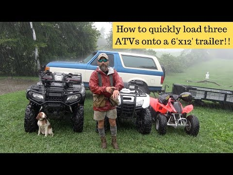 How We Load Three ATVs Onto Our 6'X12' Utility Trailer