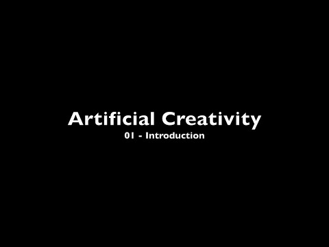 Artificial Creativity - 01 Introduction
