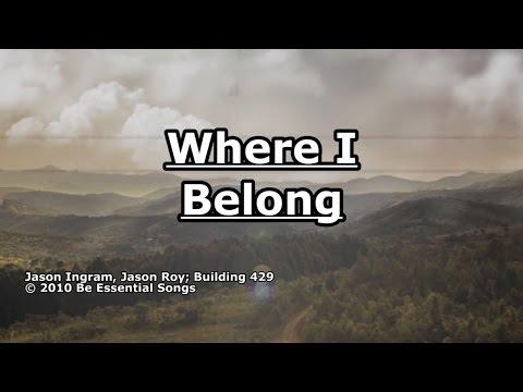 Where I Belong - Building 429 - Lyrics