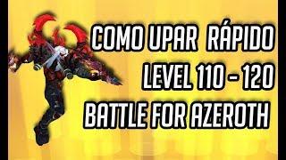 World of Warcraft Battle for Azeroth: Como upar RÁPIDO do Level 110-120.