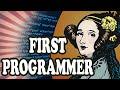 The First Computer Programmer