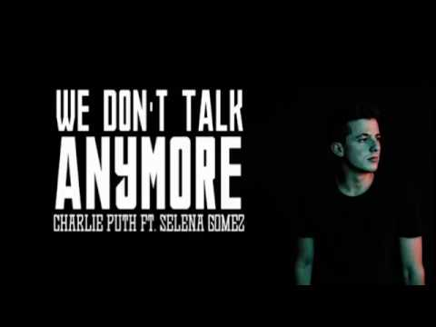 Charlie Puth We Dont Talk Anymore Feat Selena Gomez Lyrics Song