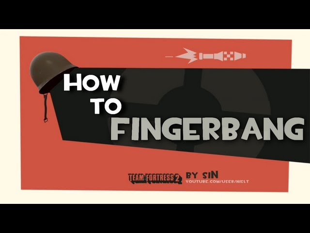 TF2: How to fingerbang